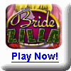 Bridezilla Video Slot